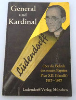 General und Kardinal - Ludendorff über die Politik des neuen Papstes Pius XII. (Pacelli) 1917-1937
