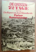 Die großen 72 Tage - Ein Report von Jean Villain über die Pariser Kommunarden