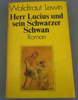 Waldtraut Lewin - Herr Lucius und sein schwarzer Schwan