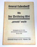 """General Ludendorff - Wie der Weltkrieg 1914 """"gemacht"""" wurde - 1934"""