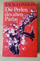 Jack London - Die Perlen des alten Parlay - Verlag Neues Leben Berlin 1977