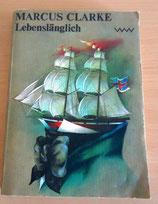 Marcus Clarke – Lebenslänglich – Taschenbuch Verlag Volk und Welt Berlin