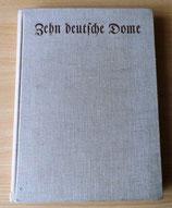 Zehn deutsche Dome - Atlantis-Verlag Berlin 1939