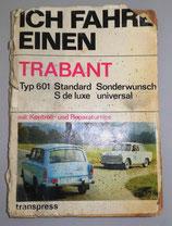 Ich fahre einen Trabant - Typ 601 Standard Sonderwunsch, S de Luxe univresal