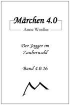 Märchen 4.0 Der Jogger im Zauberwald