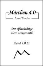 Märchen 4.0 Der eifersüchtige Herr Morgenroth