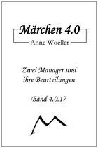 Märchen 4.0 Zwei Manager und ihre Beurteilungen
