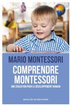 Comprendre Montessori - une éducation pour le développement humain