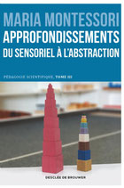 Approfondissements du sensoriel à l'abstraction - Pédagogie scientifique tome 3