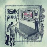 "Trigger / 908 - Split 7"""
