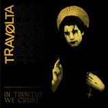 Travolta - In Tinnitus We Crust   (ecopak) CD