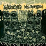 NEUROPATHIA / PUTRESCENCE split CD
