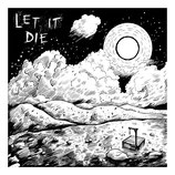 Let It Die - s/t 7 Inch