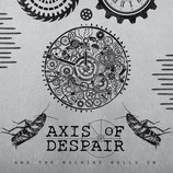 "AXIS OF DESPAIR  - And The Machine Rolls On 7""EP"
