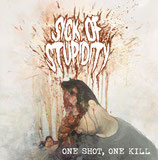 SICK OF STUPIDITY - one shot,one kill 10""