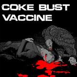 "Coke Bust / Vaccine - Split 7"""