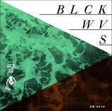 BLCKWVS (BLACKWAVES) / I NOT DANCE - split 7""