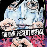 The Omnipresent Disease - Dressed Like You 10""