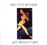 ONE STEP BEYOND - LIFE IMITATES ART  CD