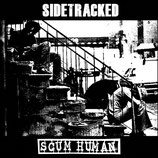 SIDETRACKED / SCUM HUMAN -Split 7""