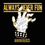 ALWAYS NEVER FUN - arrivereicci LP