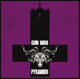 GUN MOB  // PYRAMIDO – Split CD