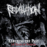 RETALIATION - Exhuming The Past - 14 Years Of Nothing CD