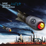 "TOTAL FUCKING DESTRUCTION ""Hater"" CD"