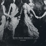 NOISE TRAIL IMMERSION - Womb CD