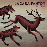 La Casa Fantom - Kill me clean LP