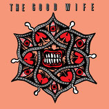 THE GOOD WIFE - Teeth And Tongue 7""
