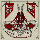 Sheeva Yoga / Dog Eggs - Split 12""