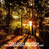 """COLD BODY RADIATION - The longest shadows ever cast  7"""""""