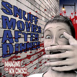 SNUFF MOVIES AFTER DINNER -  Immagine che non conosco |CD|