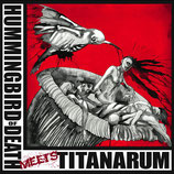 HUMMINGBIRD OF DEATH / TITANARUM - Split LP