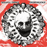 Needful Things / Overviolence - Split EP
