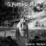 SUFFERING MIND «Destroy Mankind» - 7""