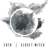 EUTH / CLOSET WITCH - split 7""