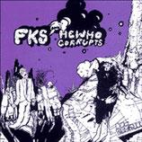 "HEWHOCORRUPTS / FKS - Split 7"""