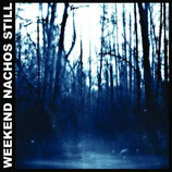 Weekend Nachos - Still CD