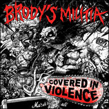 Brodys Militia - Covered In Violence - LP