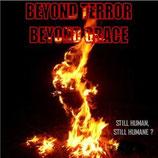 BEYOND TERROR BEYOND GRACE - STILL HUMAN, STILL HUMANE? CD