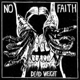 NO FAITH - dead weight 7""