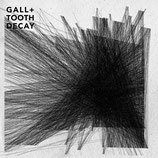 GALL + Tooth Decay - Collaboration EP