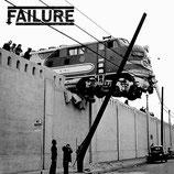 """FAILURE - s/t 7"""""""