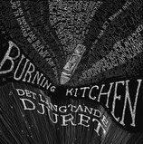 Burning Kitchen - Det Längtande Djuret LP