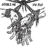 DOUBLE ME | HAN SOLO - Split 7""
