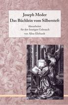 Joseph Meder, Das Büchlein vom Silbersteft