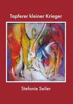 """""""Tapferer kleiner Krieger"""" Buch von Stefanie Seiler"""