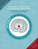 Printausgabe: 2. Auflage: Das große Praxisbuch zum wertschätzenden Miteinander - 101 Übungen zur Inspiration Ihrer Seminare und Gruppen auf Basis der Gewaltfreien Kommunikation, 2. Auflage 2017